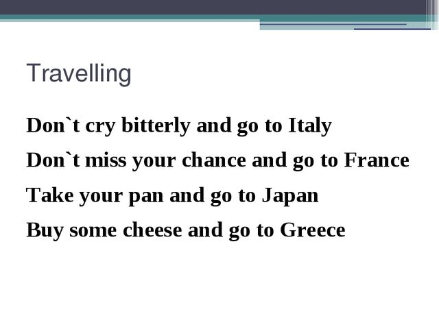 Travelling Don`t cry bitterly and go to Italy Don`t miss your chance and go t...