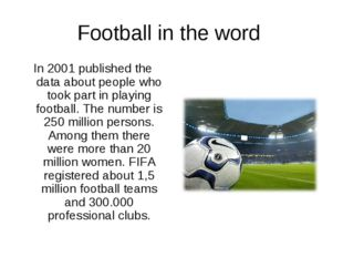 Football in the word In 2001 published the data about people who took part in