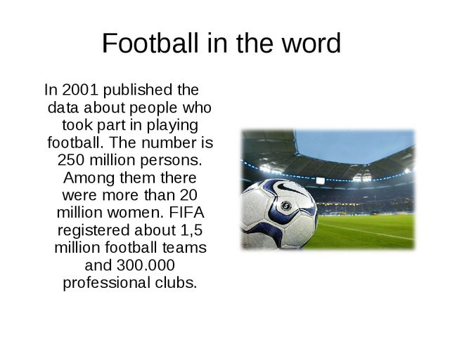 Football in the word In 2001 published the data about people who took part in...
