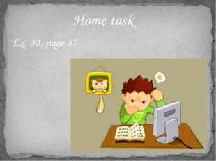 Home task Ex. 30, page 87