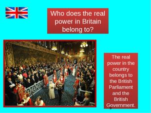 Who does the real power in Britain belong to? The real power in the country b