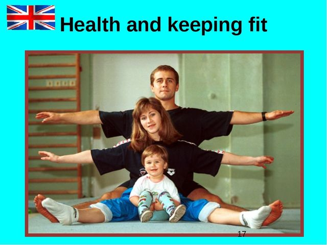 Health and keeping fit