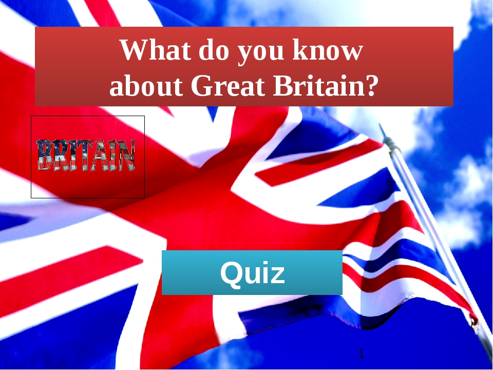 What do you know about Great Britain? Quiz