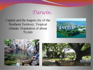 Darwin. Capital and the largest city of the Northern Territory. Tropical clim