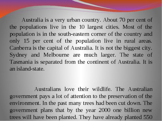 Australia is a very urban country. About 70 per cent of the populations live...