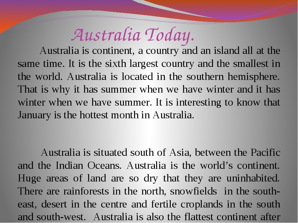 Australia Today. Australia is continent, a country and an island all at the s...