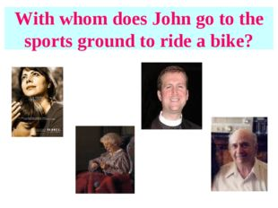 With whom does John go to the sports ground to ride a bike?