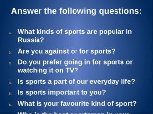 Answer the following questions: What kinds of sports are popular in Russia? A