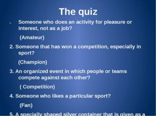 The quiz Someone who does an activity for pleasure or interest, not as a job?