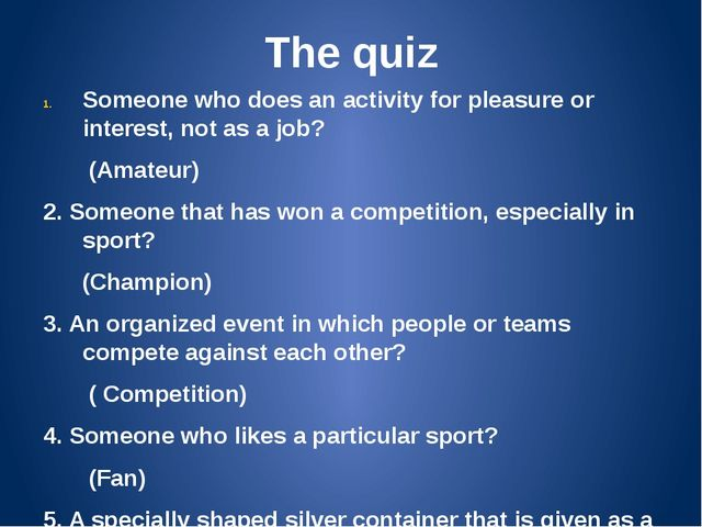 The quiz Someone who does an activity for pleasure or interest, not as a job?...