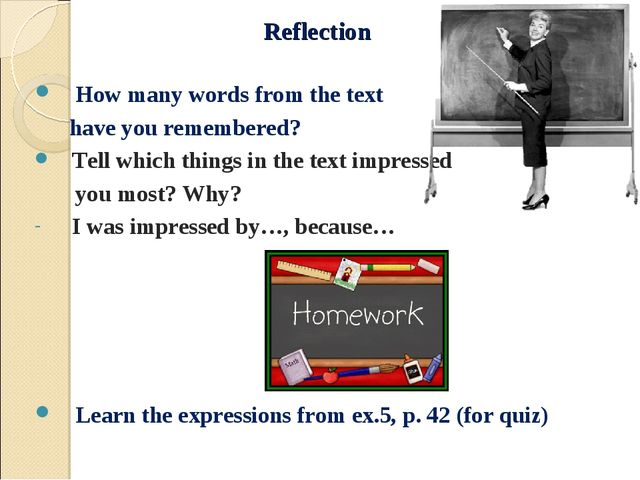 Reflection How many words from the text have you remembered? Tell which thing...