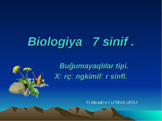 Biologiya 7 sinif . Buğumayaqlılar tipi. Xərçəngkimilər sinfi. Tərtib edən ƏL...