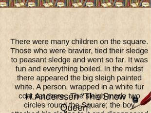 There were many children on the square. Those who were bravier, tied their s