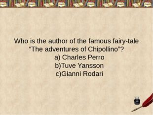 "Who is the author of the famous fairy-tale ""The adventures of Chipollino""? a)"