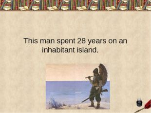 This man spent 28 years on an inhabitant island.
