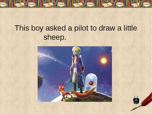 This boy asked a pilot to draw a little sheep.