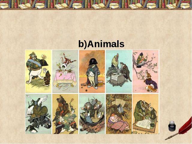 b)Animals