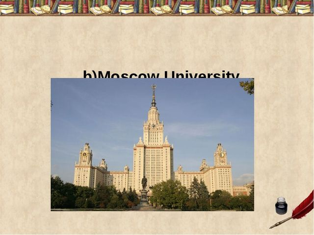 b)Moscow University