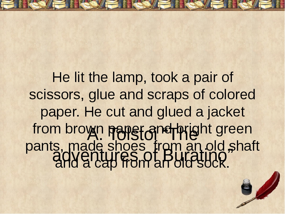 He lit the lamp, took a pair of scissors, glue and scraps of colored paper. H...