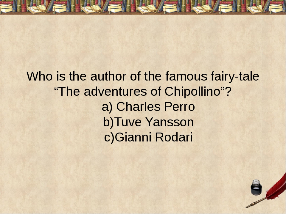 "Who is the author of the famous fairy-tale ""The adventures of Chipollino""? a)..."