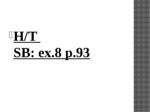 H/T SB: ex.8 p.93
