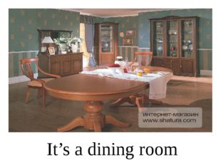 It's a dining room