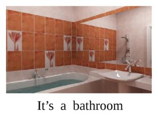 It's a bathroom