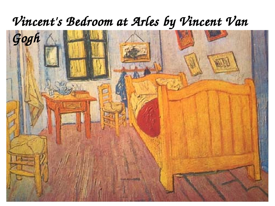 Vincent's Bedroom at Arles by Vincent Van Gogh