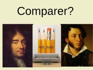 Comparer?