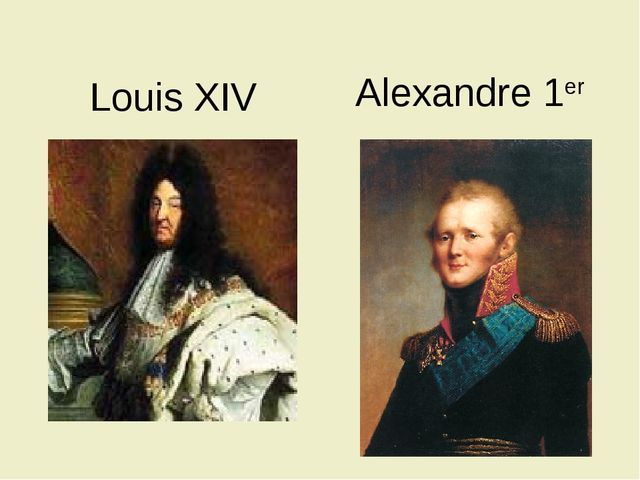 Louis XIV Alexandre 1er