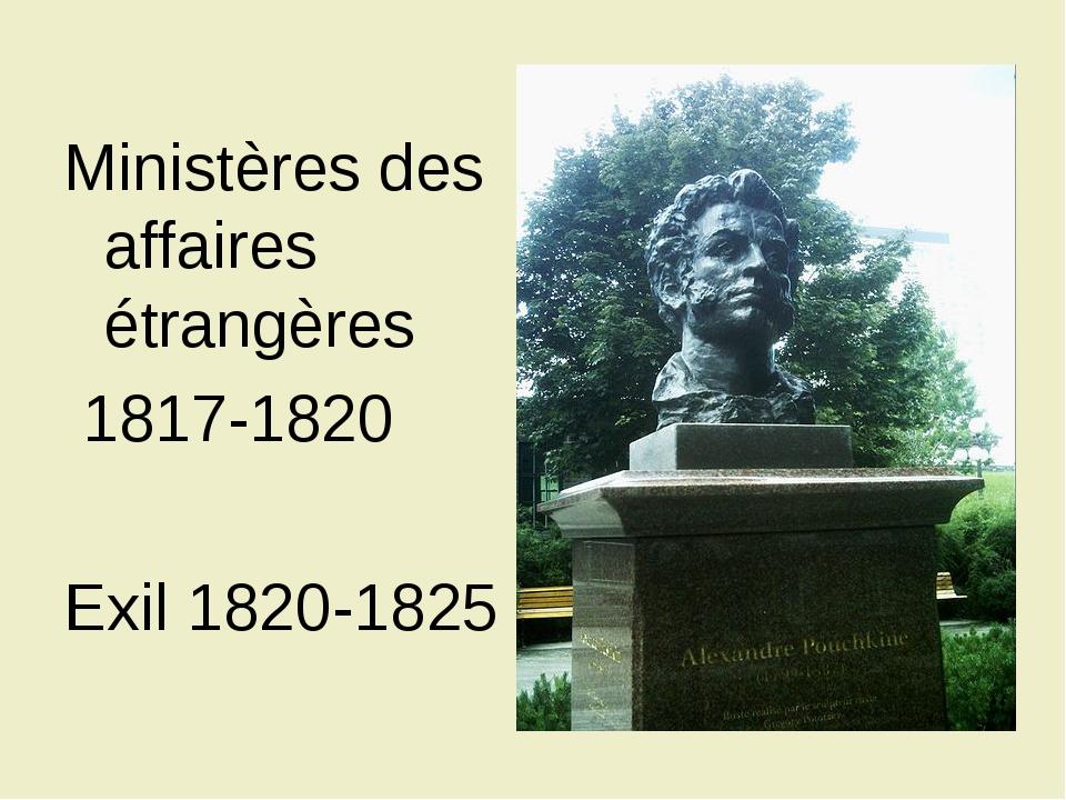 Ministères des affaires étrangères 1817-1820 Exil 1820-1825
