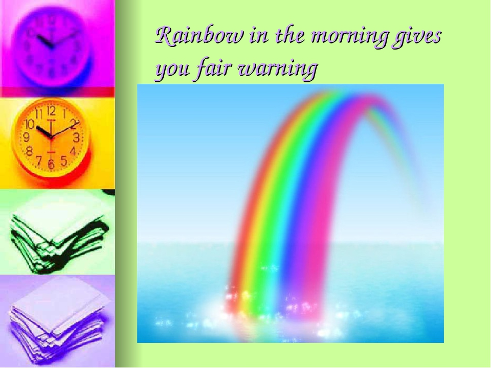 Rainbow in the morning gives you fair warning