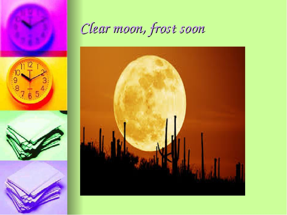 Clear moon, frost soon