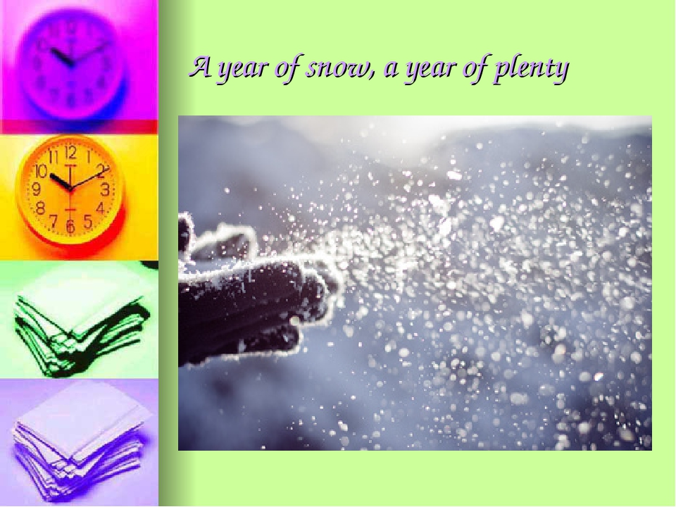 A year of snow, a year of plenty