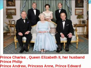 Prince Charles , Queen Elizabeth II, her husband Prince Philip Prince Andrew,
