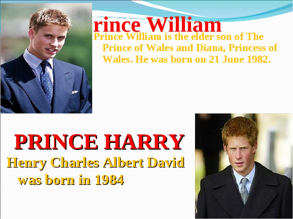 Prince William Prince William is the elder son of The Prince of Wales and Dia...