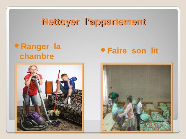 Nettoyer l'appartement Ranger la chambre Faire son lit