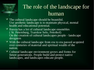 The role of the landscape for human The cultural landscape should be beautifu