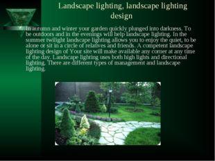 Landscape lighting, landscape lighting design In autumn and winter your garde