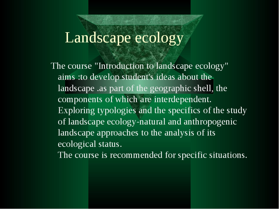 """The course """"Introduction to landscape ecology"""" aims :to develop student's ide..."""