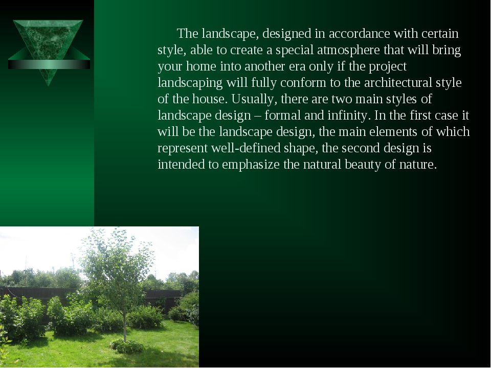 The landscape, designed in accordance with certain style, able to create a sp...