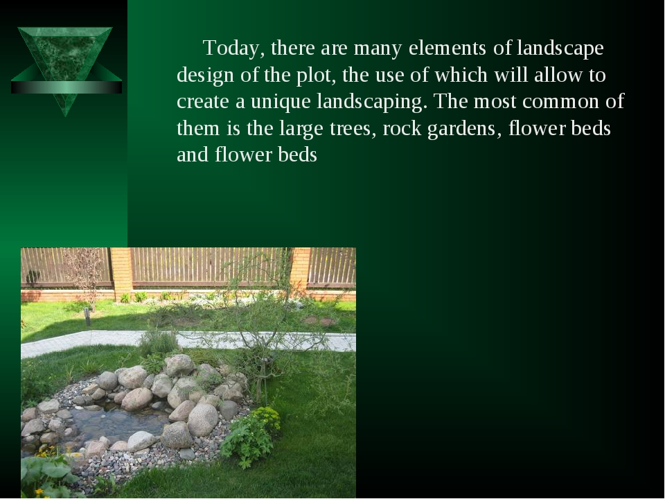 Today, there are many elements of landscape design of the plot, the use of wh...