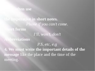3. We often use the Imperative in short notes. Phone if you can't come. Short