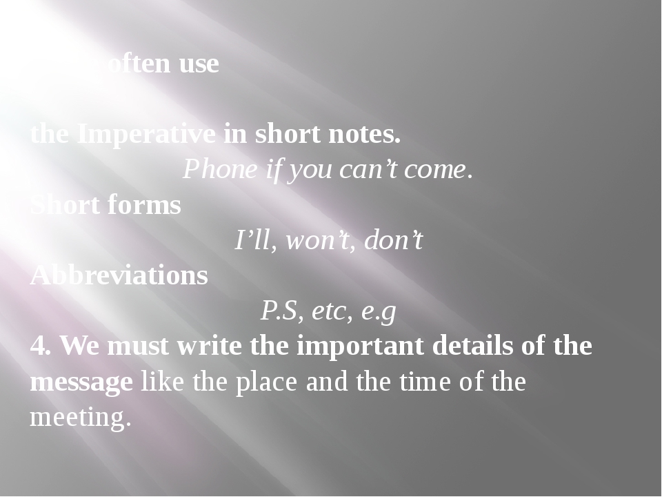 3. We often use the Imperative in short notes. Phone if you can't come. Short...