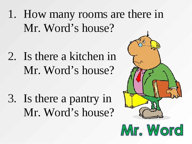 1.	How many rooms are there in 	Mr. Word's house? Is there a kitchen in 	Mr....