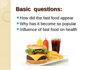 Basic questions: How did the fast food appear Why has it become so popular In