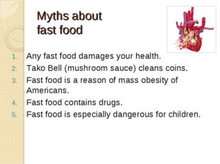Myths about fast food Any fast food damages your health. Tako Bell (mushroom