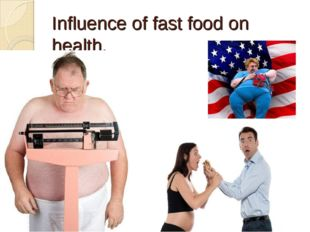 Influence of fast food on health.