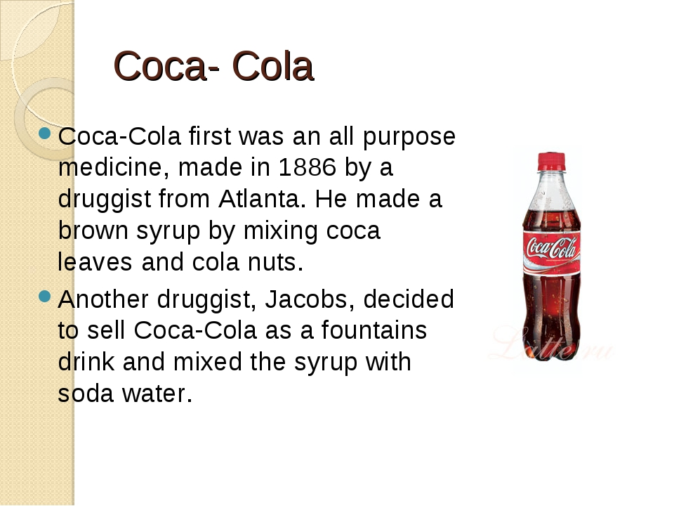 Coca- Cola Coca-Cola first was an all purpose medicine, made in 1886 by a dru...