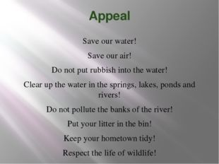 Appeal Save our water! Save our air! Do not put rubbish into the water! Clear